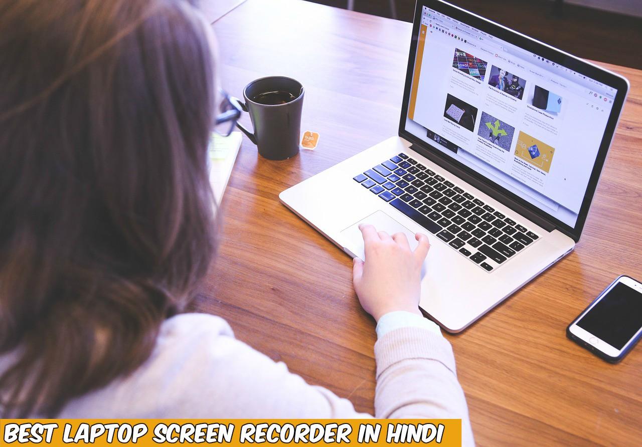 Best Laptop Screen Recorder In Hindi